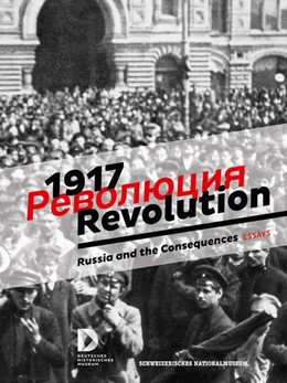 Abbildung von 1917. Revolution. | 2017 | Russia and the Consequences