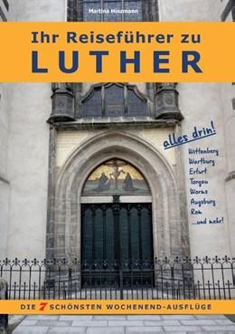 Abbildung von Hinzmann | Ihr Reiseführer zu Luther | 2017 | Die 7 schönsten Wochenend-Ausf...
