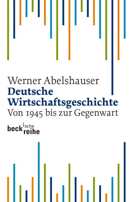 Cover: Werner Abelshauser, Deutsche Wirtschaftsgeschichte