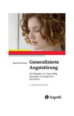 Abbildung von Schmidt-Traub   Generalisierte Angststörung   2., überarbeitete Auflage 2017   2017   Ein Ratgeber für übermäßig bes...