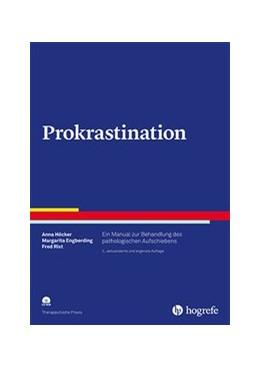 Abbildung von Höcker / Engberding / Rist | Prokrastination | 2., aktualisierte und ergänzte Auflage 2017 | 2017 | Ein Manual zur Behandlung des ...