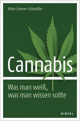 Abbildung von Cremer-Schaeffer | Cannabis. Was man weiß, was man wissen sollte | 2. Auflage | 2017 | beck-shop.de