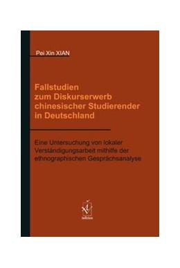 Abbildung von Xian   Fallstudien zum Diskurserwerb chinesischer Studierender in Deutschland   2017   Eine Untersuchung von lokaler ...