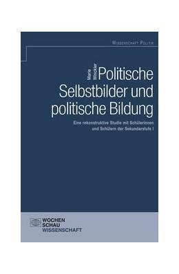 Abbildung von Winckler | Politische Selbstbilder und politische Bildung | 2017 | Eine rekonstruktive Studie mit...