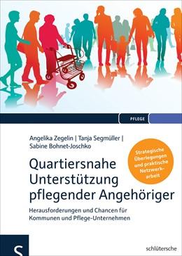 Abbildung von Zegelin / Segmüller / Bohnet-Joschko | Quartiersnahe Unterstützung pflegender Angehöriger (QuartupA) | 2017 | Herausforderungen und Chancen ...