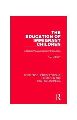 Abbildung von Cropley | The Education of Immigrant Children | 1. Auflage | 2017 | beck-shop.de