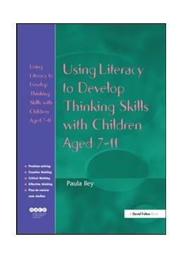 Abbildung von Iley | Using Literacy to Develop Thinking Skills with Children Aged 7-11 | 1. Auflage | 2017 | beck-shop.de