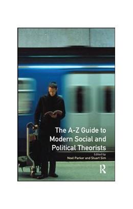 Abbildung von Sim / Parker | A-Z Guide to Modern Social and Political Theorists | 1. Auflage | 2017 | beck-shop.de
