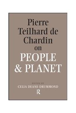 Abbildung von Deane-Drummond | Pierre Teilhard De Chardin on People and Planet | 1. Auflage | 2017 | beck-shop.de