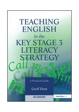 Abbildung von Dean | Teaching English in the Key Stage 3 Literacy Strategy | 1. Auflage | 2017 | beck-shop.de