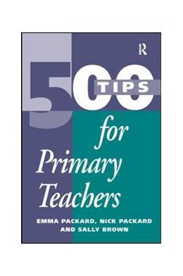 Abbildung von Packard / Brown | 500 Tips for Primary School Teachers | 1. Auflage | 2017 | beck-shop.de