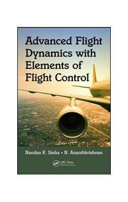 Abbildung von Sinha / Ananthkrishnan   Advanced Flight Dynamics with Elements of Flight Control   1. Auflage   2017   beck-shop.de