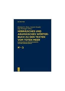 Abbildung von Kratz / Steudel | Hebräisches und aramäisches Wörterbuch zu den Texten vom Toten Meer | 1. Auflage | 2017 | beck-shop.de