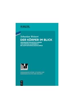 Abbildung von Weinert | Der Körper im Blick | 1. Auflage | 2017 | 50 | beck-shop.de