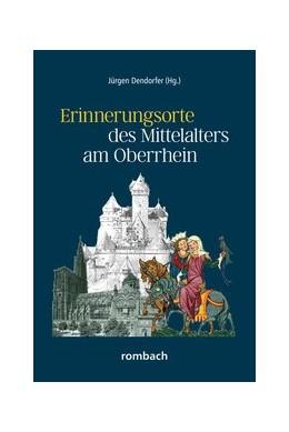 Abbildung von Dendorfer | Erinnerungsorte des Mittelalters am Oberrhein | 1. Auflage | 2017 | 4 | beck-shop.de