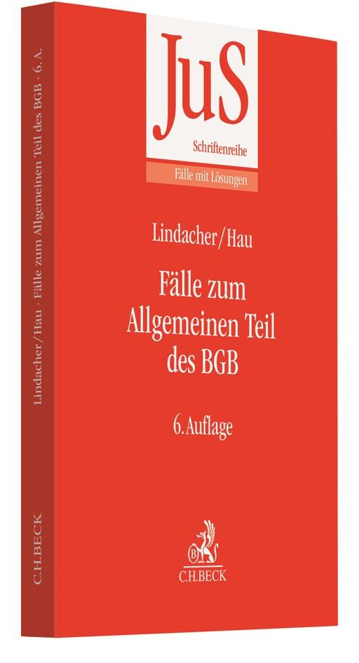 Fälle zum Allgemeinen Teil des BGB | Lindacher / Hau | 6., völlig neu bearbeitete Auflage, 2018 | Buch (Cover)