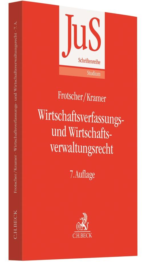 Wirtschaftsverfassungs- und Wirtschaftsverwaltungsrecht | Frotscher / Kramer | 7., überarbeitete und ergänzte Auflage, 2018 | Buch (Cover)