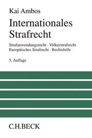 Internationales Strafrecht | Ambos | 5., völlig überarbeitete und erweiterte Auflage, 2018 | Buch (Cover)