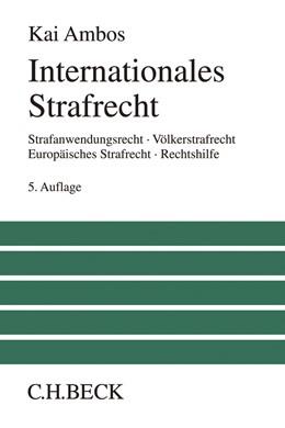 Abbildung von Ambos | Internationales Strafrecht | 5., völlig überarbeitete und erweiterte Auflage | 2018 | Strafanwendungsrecht, Völkerst...