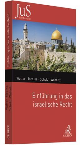Abbildung von Walter / Medina / Scholz / Wabnitz | Einführung in das israelische Recht | 2019 | Band 205