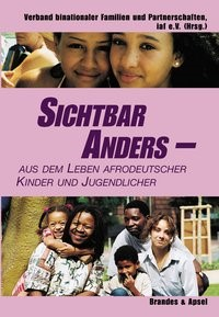 Sichtbar anders - aus dem Leben afrodeutscher Kinder und Jugendlicher | / Massingue | 2. Auflage, 2005 | Buch (Cover)