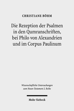 Abbildung von Böhm   Die Rezeption der Psalmen in den Qumranschriften, bei Philo von Alexandrien und im Corpus Paulinum   2017