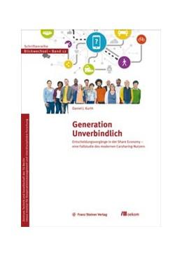 Abbildung von Kurth | Generation Unverbindlich | 1. Auflage | 2017 | beck-shop.de