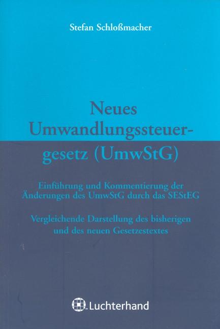 Neues Umwandlungssteuergesetz (UmwStG) | Schlossmacher, 2007 | Buch (Cover)