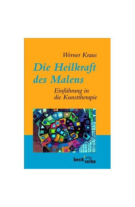 Cover: , Die Heilkraft des Malens