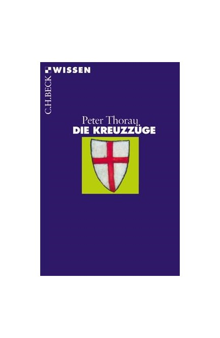 Cover: Peter Thorau, Die Kreuzzüge