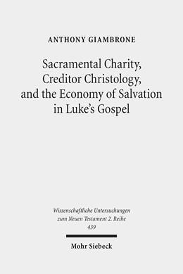 Abbildung von Giambrone | Sacramental Charity, Creditor Christology, and the Economy of Salvation in Luke's Gospel | 2017 | 439