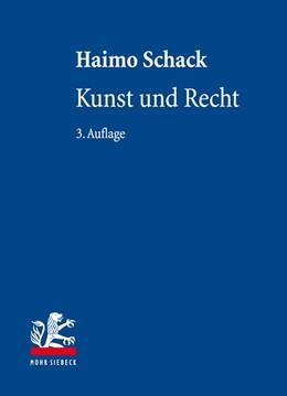 Abbildung von Schack | Kunst und Recht | 3., neu bearbeitete Auflage | 2017 | Bildende Kunst, Architektur, D...