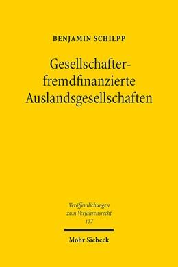 Abbildung von Schilpp | Gesellschafterfremdfinanzierte Auslandsgesellschaften | 2017 | Kollisionsrechtliche Behandlun... | 137