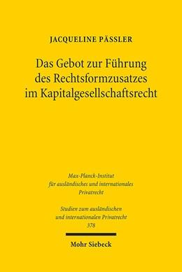 Abbildung von Päßler   Das Gebot zur Führung des Rechtsformzusatzes im Kapitalgesellschaftsrecht   1. Auflage   2017   378   beck-shop.de