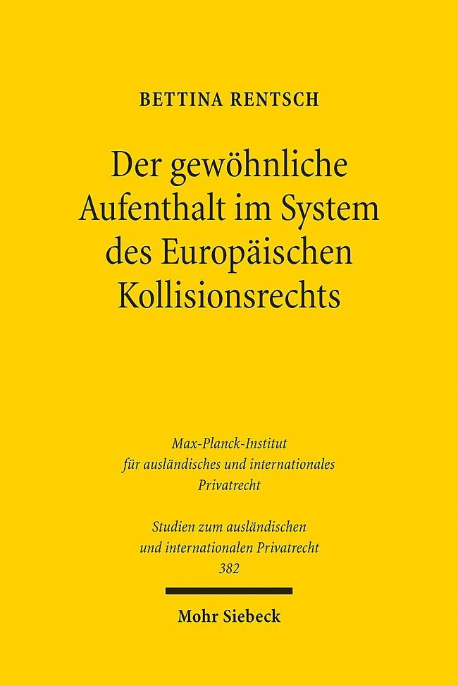 Der gewöhnliche Aufenthalt im System des Europäischen Kollisionsrechts | Rentsch | 2017, 2017 | Buch (Cover)