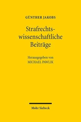 Abbildung von Pawlik / Jakobs | Strafrechtswissenschaftliche Beiträge | 1. Auflage | 2017 | beck-shop.de