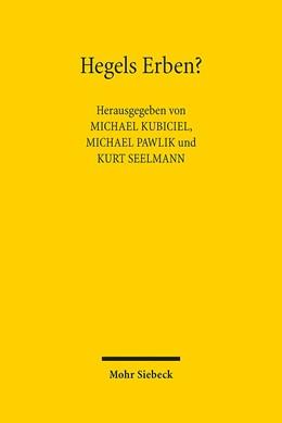 Abbildung von Kubiciel / Pawlik | Hegels Erben? | 1. Auflage | 2017 | beck-shop.de