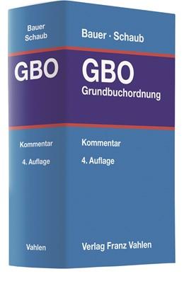Abbildung von Bauer / Schaub   Grundbuchordnung: GBO   4. Auflage   2018   beck-shop.de