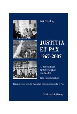 Abbildung von Gieseking | Justitia et Pax 1967-2007 | 2007 | 40 Jahre Einsatz für Gerechtig...