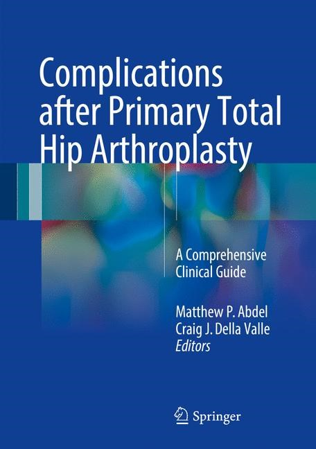 Complications after Primary Total Hip Arthroplasty | Abdel / Della Valle, 2017 | Buch (Cover)