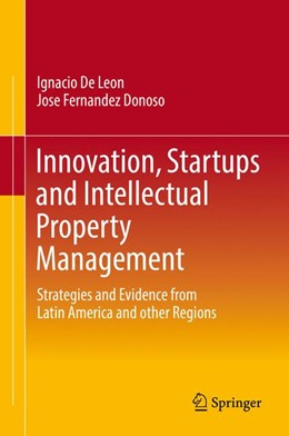 Abbildung von De Leon / Fernandez Donoso | Innovation, Startups and Intellectual Property Management | 1. Auflage | 2017 | beck-shop.de