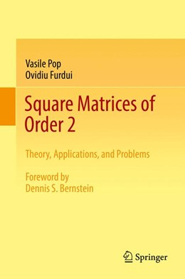 Abbildung von Pop / Furdui | Square Matrices of Order 2 | 2017 | Theory, Applications, and Prob...
