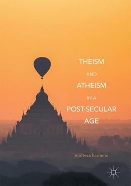 Abbildung von Hashemi   Theism and Atheism in a Post-Secular Age   1. Auflage   2017   beck-shop.de