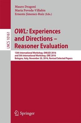 Abbildung von Dragoni / Jimenez-Ruiz / Poveda-Villalón | OWL: Experiences and Directions - Reasoner Evaluation | 1st ed. 2017 | 2017 | 13th International Workshop, O...