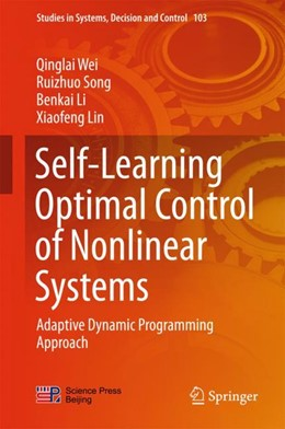 Abbildung von Wei / Song | Self-Learning Optimal Control of Nonlinear Systems | 1. Auflage | 2017 | beck-shop.de