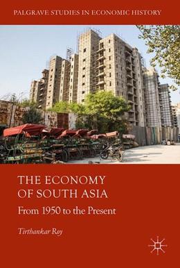 Abbildung von Roy   The Economy of South Asia   1. Auflage   2017   beck-shop.de