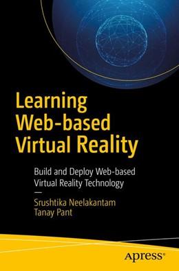 Abbildung von Pant / Neelakantam   Learning Web-based Virtual Reality   1. Auflage   2017   beck-shop.de