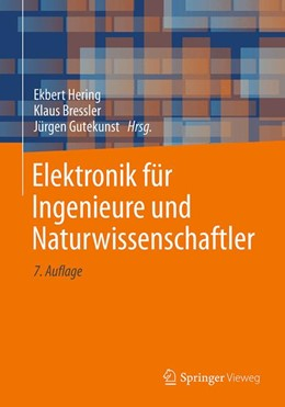 Abbildung von Hering / Bressler / Gutekunst   Elektronik für Ingenieure und Naturwissenschaftler   7. Aufl. 2017   2017