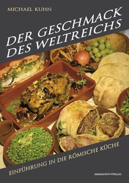 Abbildung von Kuhn | Der Geschmack des Weltreichs | 1. Auflage | 2017 | beck-shop.de