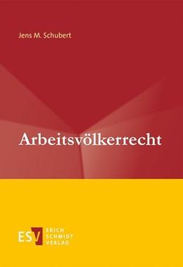 Abbildung von Schubert | Arbeitsvölkerrecht | 1. Auflage | 2017 | beck-shop.de